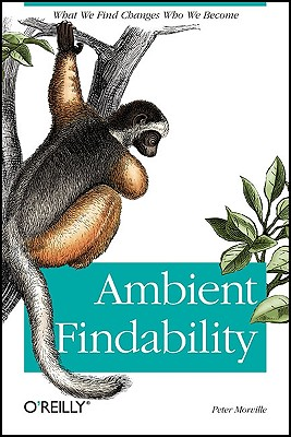 Ambient Findability By Morville, Peter