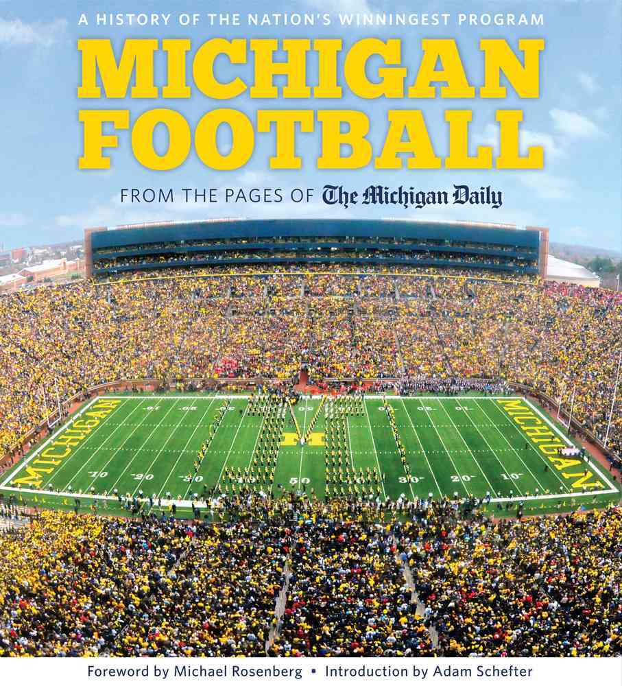 Michigan Football By Michigan Daily (COR)/ Rosenberg, Michael (FRW)/ Schefter, Adam (INT)